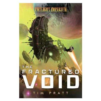 The Fractured Void (Twilight Imperium) (BOOK)