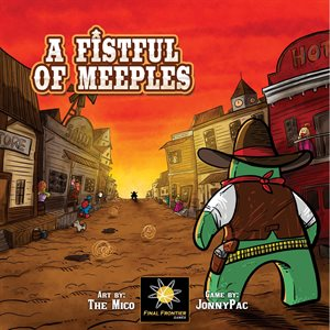 A Fistful Of Meeples ^ OCT 2019