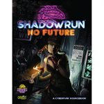 Shadowrun: No Future (BOOK)
