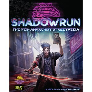 Shadowrun: Neo-Anarchists Streetpedia (BOOK) (No Amazon Sales)