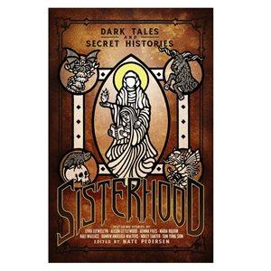 Sisterhood: Dark Tales and Secret Histories (BOOK) ^ Q2 2021