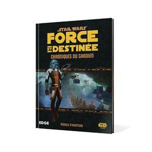 Star Wars: Force Et Destinees: Chroniques Du Gardien (BOOK)