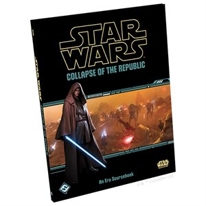 Star Wars RPG: Collapse of The Republic Sourcebook (BOOK)