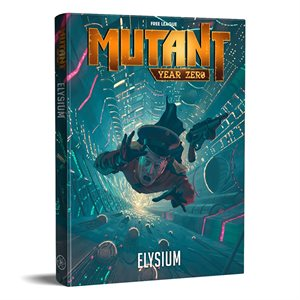 Mutant Year Zero: Elysium (BOOK) ^ Aug 2019