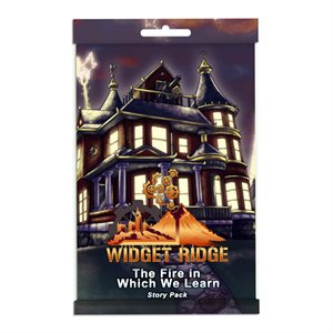 Widget Ridge: The Fire in Which We Learn (Story Pack) ^ NOV 19 2021