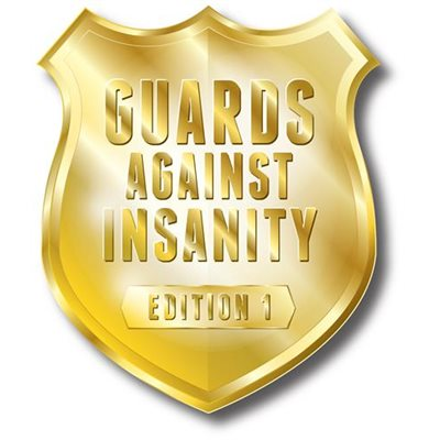GUARDS AGAINST INSANITY INSANE DEAL