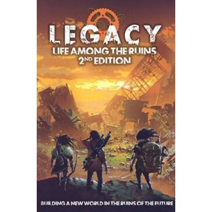Legacy: Life Among the Ruins 2nd Edition (BOOK)