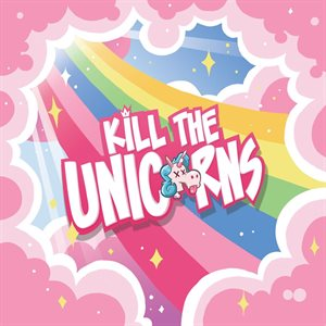 Kill the Unicorns (No Amazon Sales) (FR)