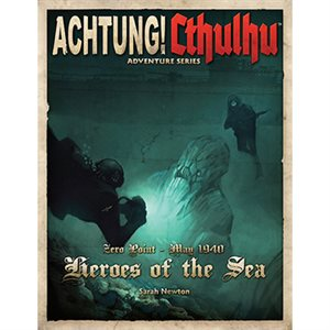 Call of Cthulhu: Achtung! Cthulhu Zero Point Heroes of the Sea (BOOK)