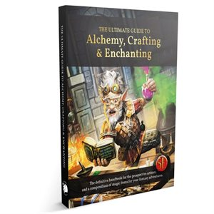 Ultimate Players Guide to Alchemy, Crafting, and Enchanting (5E) (BOOK)