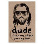 Dude (No Amazon Sales)