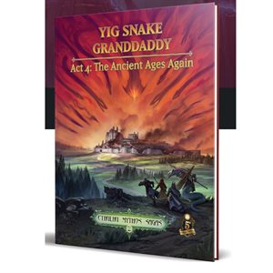 Sandy Petersen's Cthulhu Mythos for 5E: Yig Snake Granddaddy Act 4 (BOOK)