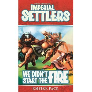 Imperial Settlers: We Didnt Start the Fire