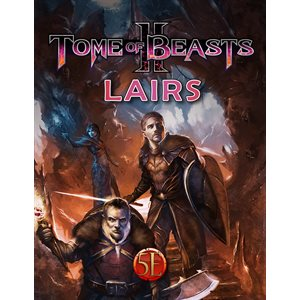 Tome of Beasts 2: Lairs (5E Compatible)