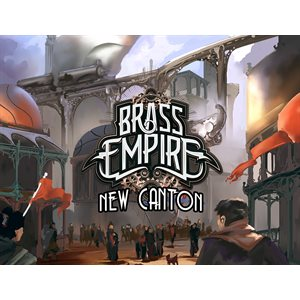 Brass Empire Expansion New Canton