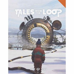 Tales From the Loop RPG: Out of Time (BOOK) ^ OCT 2019