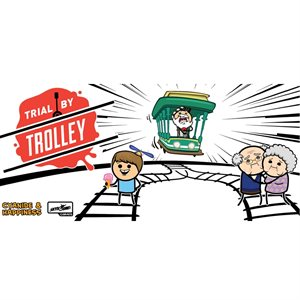 Trial By Trolley (No Amazon Sales) ^ FEB 12 2020