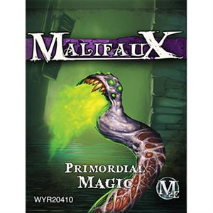 Malifaux 2nd Ed: Neverborn: Primordial Magic (Updated to M3E)