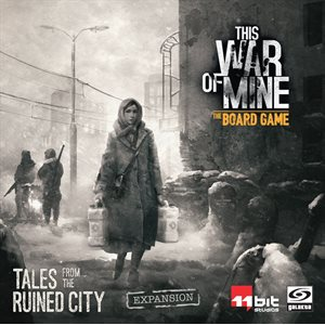 This War of Mine Expansion #1: Tales From the Ruined City